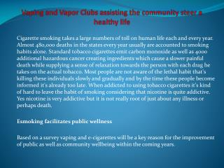 Vaping and Vapor Clubs assisting the community steer a healthy life