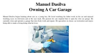 Manuel Dasilva - Owning A Car Garage