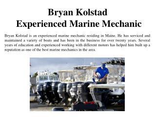 Bryan Kolstad-Experienced Marine Mechanic