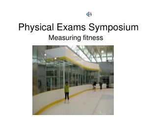 Physical Exams Symposium