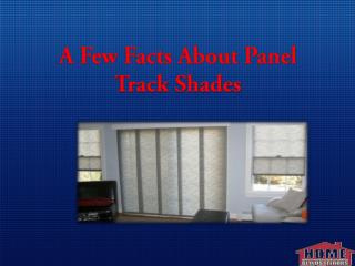 A Few Facts About Panel Track Shades