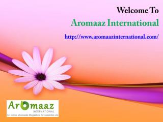 Send Online Pure and Organic Essential Oils at Aromazinternational.com
