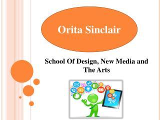 Orita Sinclair - School Of Design, New Media and the Arts