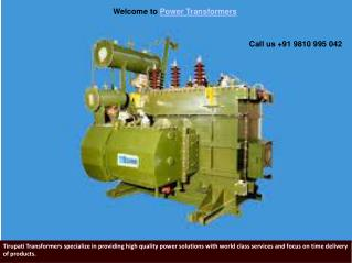 Call us 09810 9950 42  Power transformers from Tirupati Transformers