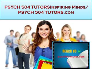 PSYCH 504 TUTOR Real Success/psych504tutor.com