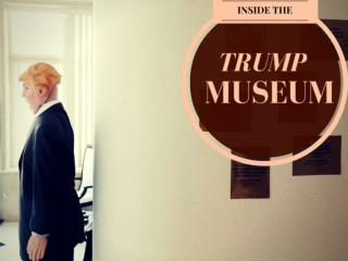 Inside the Trump Museum