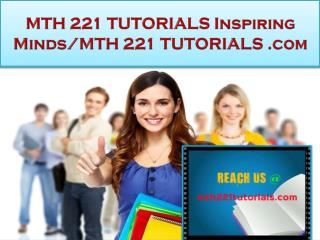 MTH 221 TUTORIALS Real Success/mth221tutorials.com