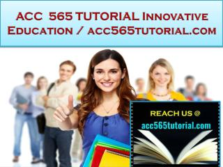 ACC 565 TUTORIAL Innovative Education / acc565tutorial.com