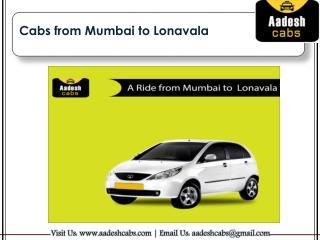 Cabs from Mumbai to Lonavala | Mumbai to Lonavala cab | Aadesh Cabs.