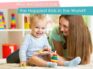Why Are Dutch Kids the Happiest Kids in the World?