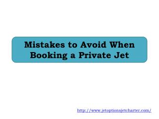 Mistakes to Avoid When Booking a Private Jet