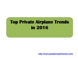 Top Private Airplane Trends in 2016