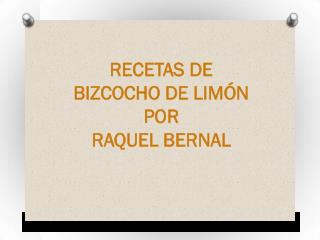 Raquel Bernal - Recetas De Bizcocho De Limón