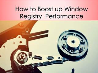 How to Boost up Window Registry Performance