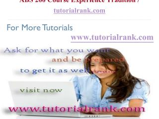 ABS 200 Course Experience Tradition  tutorialrank.com