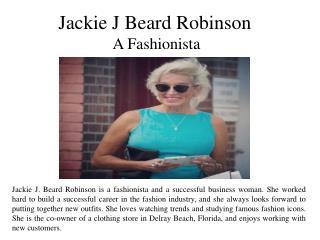 Jackie J Beard Robinson - A Fashionista