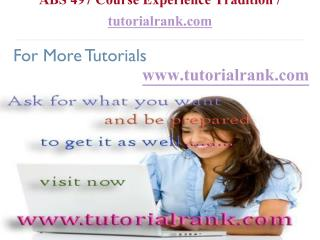 ABS 497 Course Experience Tradition  tutorialrank.com