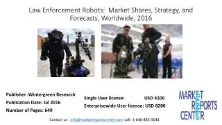 Law Enforcement Robots:  Market Shares, Strategy, and Forecasts, Worldwide, 2016 to 2022