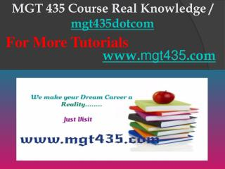 MGT 435 Course Real Knowledge / mgt435dotcom