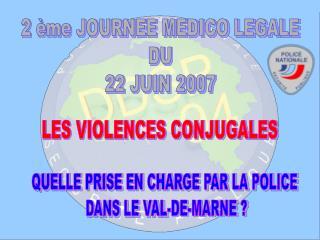 2  me JOURNEE MEDICO LEGALE DU 22 JUIN 2007
