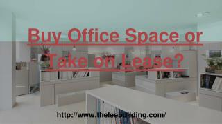 Buy Office Space or Take on Lease?