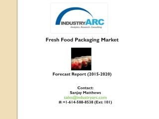 Fresh Food Packaging Market: commercial way to protect food stuffs.