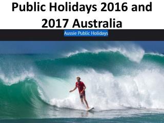 Public Holidays 2016 and 2017�Australia