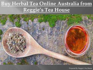 Buy Herbal Tea Online Australia from Reggie's Tea House