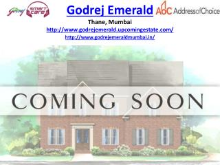 Godrej Emerald Offering 1 BHK, 2 BHK, 3 BHK in Thane Mumbai