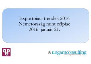 Ungarnconsulting__Exportpiaci trendek 2016