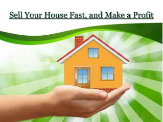 Sell Your House Fast, and Make a Profit