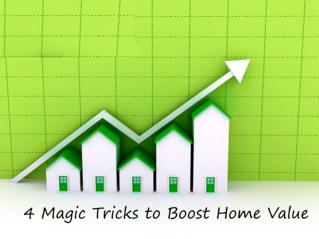 4 Magic Tricks to Boost Home Value