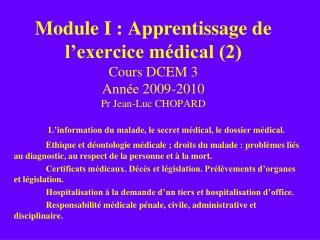 Module I : Apprentissage de l exercice m dical 2 Cours DCEM 3  Ann e 2009-2010 Pr Jean-Luc CHOPARD