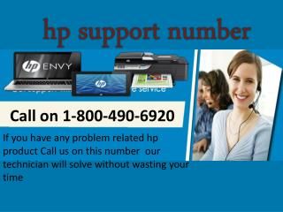 We  provide a complete HP Customer Support through HP support number 1-800-470-6920 toll-free