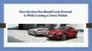 Four Services You Should Look Forward to While Leasing a Livery Vehicle