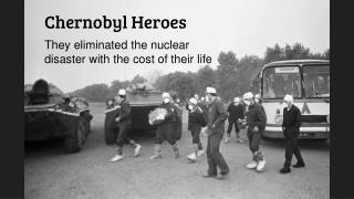 Chernobyl Heroes - Nuclear Disaster Liquidators Story