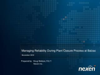Managing Reliability During Plant Closure Process at Balzac