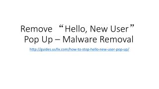 Remove �Hello, New User� Pop Up � Malware Removal