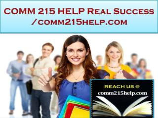 COMM 215 HELP Real Success /comm215help.com
