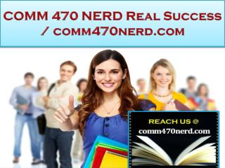 COMM 470 NERD Real Success /comm470nerd.com