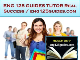 ENG 125 GUIDES TUTOR Real Success /eng125guides.com