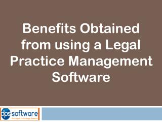 Benefits Obtained from using a Legal Practice Management Software