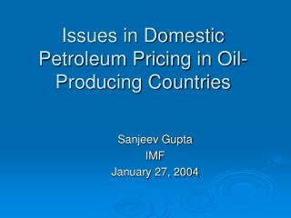 Issues in Domestic Petroleum Pricing in Oil-Producing Countries