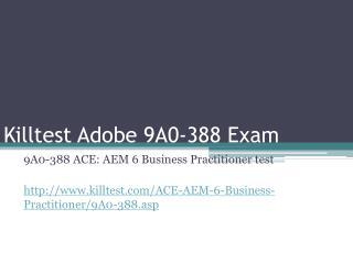 Adobe 9A0-388 Study Guide Killtest