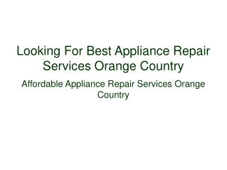 Best Offers Company For Appliance Repair Services Orange Country