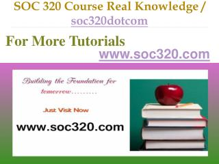 SOC 320 Course Real Tradition,Real Success / soc320dotcom