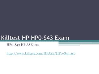 HP HP0-S43 Study Guide Killtest