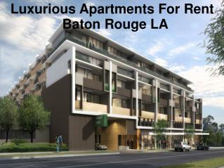 Want Modern Apartments In Baton Rouge