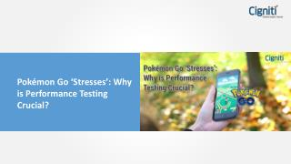 Pok�mon Go �Stresses�: Why is Performance Testing Crucial?