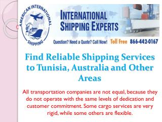 Find Reliable Shipping Services to Tunisia, Australia and Other Areas